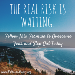 THE REAL RISK IS WAITING.